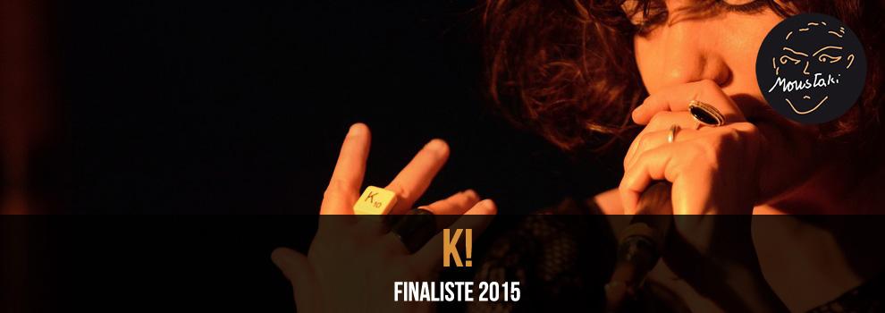 K! / Finaliste 2015